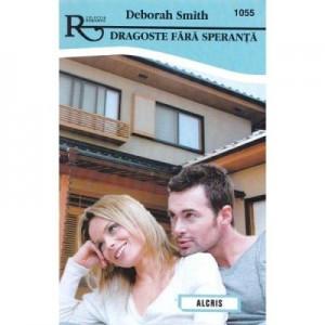 Dragoste fara speranta - Deborah Smith