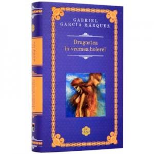 Dragostea in vremea holerei (Hardcover) - Gabriel Garcia Marquez
