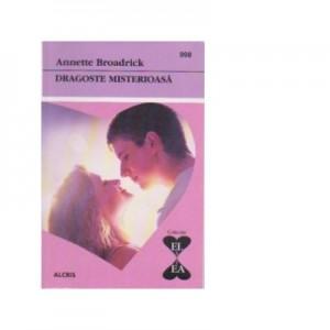 Dragoste misterioasa - Annette Broadrick