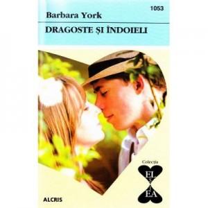 Dragoste si indoieli - Barbara York