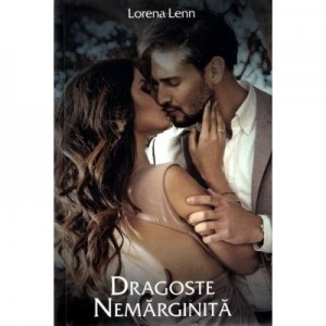 Dragoste nemarginita - Lorena Lenn