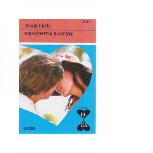 Dragostea raneste - Paula Firth