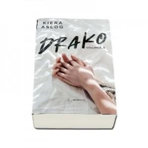 Drako. Volumul III - Kiera Aslog
