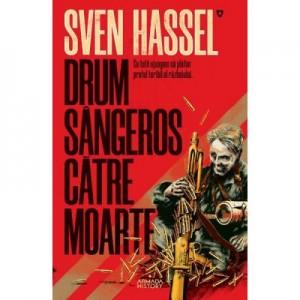 Drum sangeros catre moarte - Sven Hassel