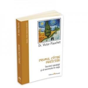 Drumul catre fericire - Victor Pauchet