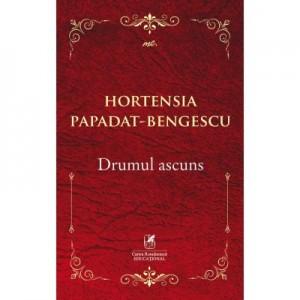 Drumul ascuns - Hortensia Papadat-Bengescu