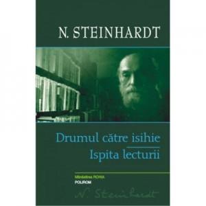 Drumul catre isihie. Ispita lecturii - Nicolae Steinhardt