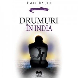 Drumuri in India - Emil Ratiu