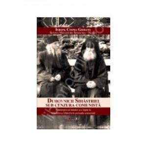 Duhovnicii Sihastriei sub cenzura comunista - Cosma Giosanu