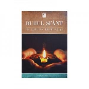 Duhul Sfant in lumina revelatiei - Ron Clouzet