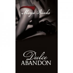 Dulce abandon - Maya Banks
