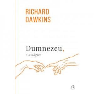 Dumnezeu, o amagire. Editia a III-a revizuita - Richard Dawkins