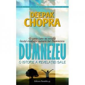 Dumnezeu. O istorie a revelatiei sale - Deepak Chopra