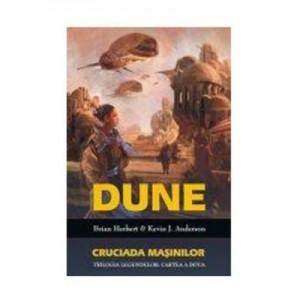 Dune-Cruciada Masinilor - Brian Herbert