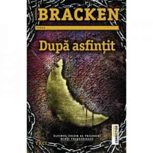 Dupa asfintit - Alexandra Bracken. Ultimul volum al trilogiei Minti primejdioase