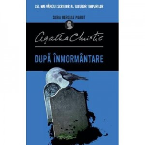 Dupa inmormantare. Seria Hercule Poirot - Agatha Christie