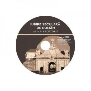 DVD Iubire seculara de roman - Alecu Croitoru