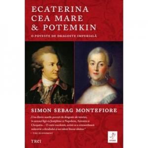 Ecaterina cea Mare si Potemkin - Simon Sebag Montefiore. O poveste de dragoste imperiala