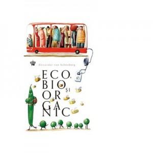 Eco, bio si organic - Alexander von Schonburg