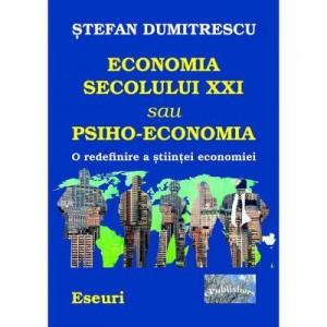 Economia secolului XXI sau Psiho-Economia - Stefan Dumitrescu
