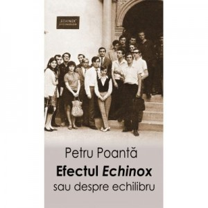 """Efectul """"Echinox"""" sau despre echilibru - Petru Poanta"""