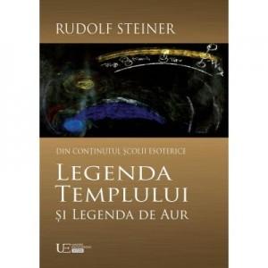 Legenda Templului si Legenda de Aur - Rudolf Steiner