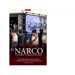 El Narco. Cartelurile de droguri din Mexic - Ioan Grillo
