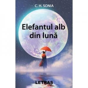 Elefantul alb din luna (eBook PDF) - C. H. Sonia