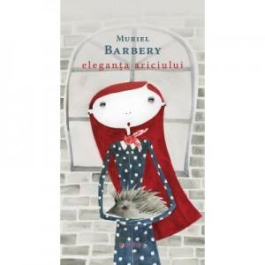 Eleganta ariciului (paperback, 2016) - Muriel Barbery