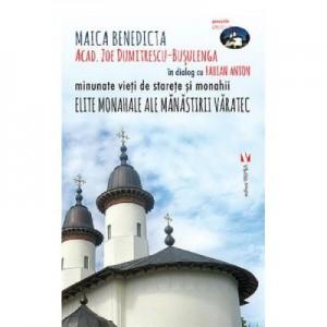 Elite monahale ale Manastirii Varatec - Zoe Dumitrescu-Busulenga, Fabian Anton
