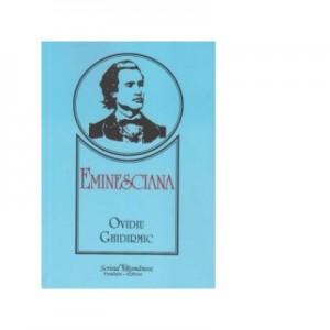 Eminesciana - Ovidiu Ghidirmic