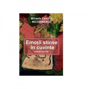 Emotii stinse in cuvinte - Mihaela Camelia Nicodinescu