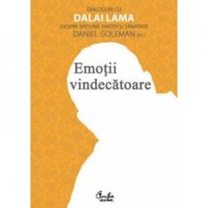 Emotii vindecatoare. Dialoguri cu Dalai Lama despre ratiune, emotii si sanatate - Daniel Goleman