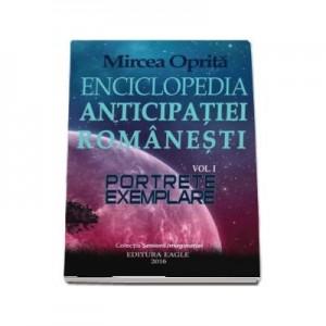 Enciclopedia anticipatiei romanesti. Portrete exemplare - Mircea Oprita