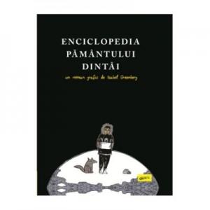 Enciclopedia Pamantului Dintai - Isabel Greenberg