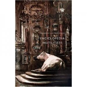 Enciclopedia inutilitatii. Colectia noblesse - Alexander von Schonburg