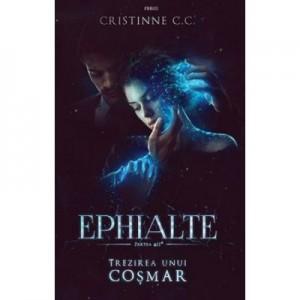 Ephialte. Trezirea unui cosmar - Cristinne C. C
