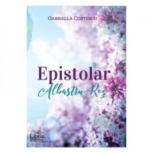 Epistolar Albastru - Roz - Gabriella Costescu