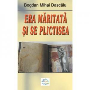Era maritata si se plictisea - Mihai Bogdan Dascalu