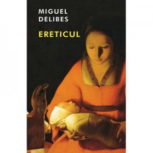 Ereticul - Miguel Delibes