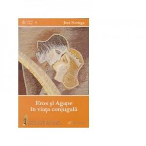 Eros si Agape in viata conjugala - Jose Noriega