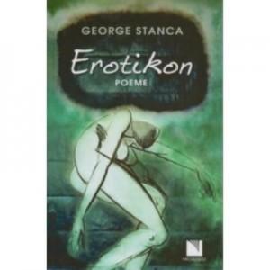 Erotikon. Poeme - George Stanca