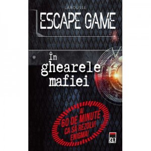 Escape Game. In ghearele mafiei - Larousse
