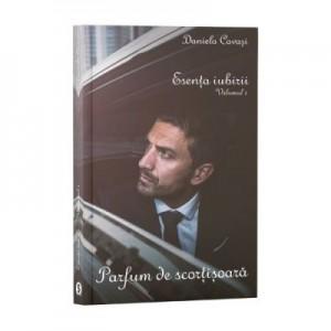 Esenta iubirii Volumul 1. Parfum de scortisoara - Daniela Cavasi