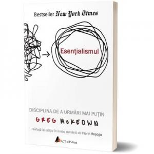Esentialismul. Editia II - Greg McKeown