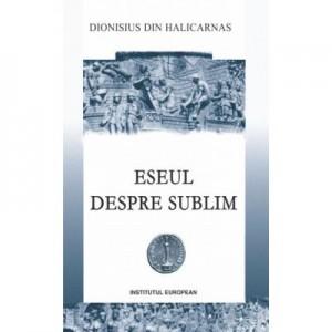 Eseul despre sublim. Editie bilingva - Dionisius din Halicarnas