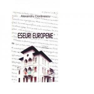 Eseuri europene - Alexandru Cioranescu