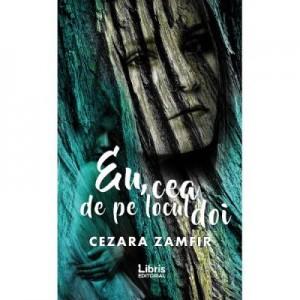 Eu, cea de pe locul doi - Cezara Zamfir