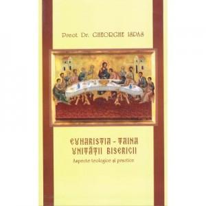 Euharistia - Pr. dr. Gheorghe Ispas