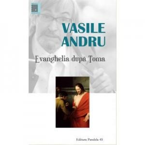 Evanghelia dupa Toma - Vasile Andru